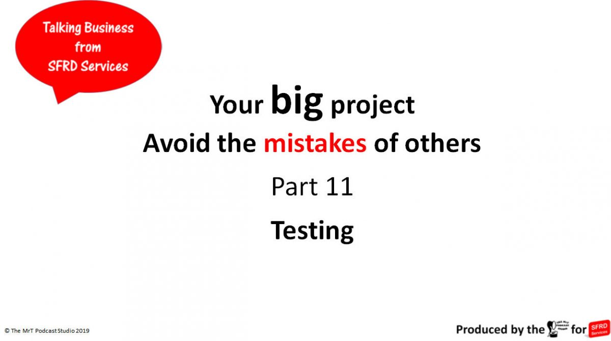 Testing – Your Big Project