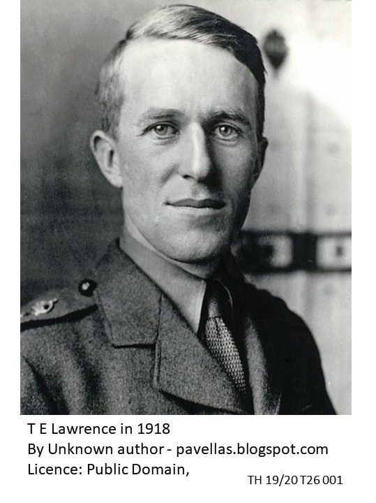 TH 19 20 Talk 26 The Talented and Tormented T E Lawrence – part 1
